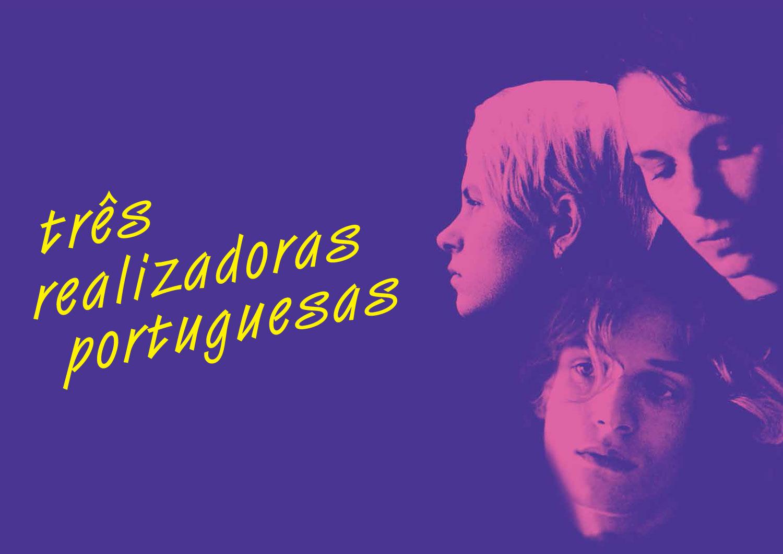 Três Filmes, Três Realizadoras Portuguesas